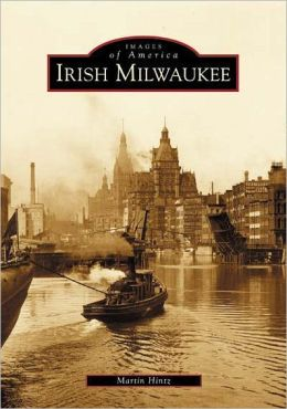 Irish Milwaukee, Wisconsin (Images of America Series)