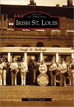 Irish in St. Louis, Missouri (Images of America Series)
