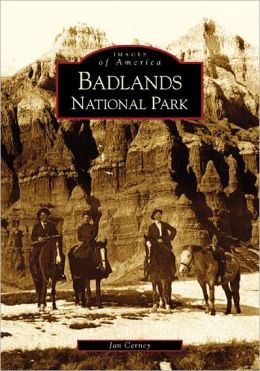 Badlands National Park, South Dakota ( Images of America Series)