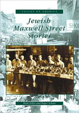 Jewish Maxwell Street Stories, Illinois (Voices of America Series)
