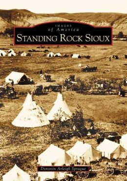 Standing Rock Sioux, South Dakota (Images of America Series)