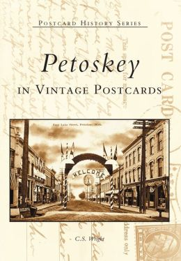 Petoskey, Michigan in Vintage Postcards (Postcard History Series)