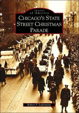 Chicago's State Street Christmas Parade, Illinois (Images of America Series)
