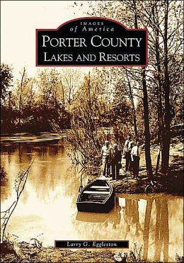 Porter County Lakes and Resorts, Indiana (Images of America Series)