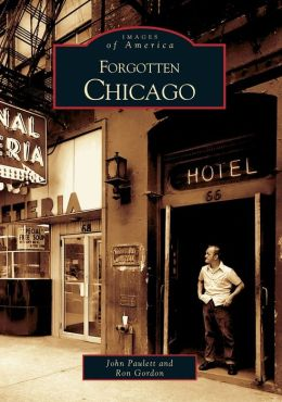 Forgotten Chicago, Illinois (Images of America Series)