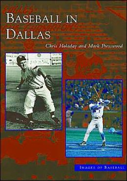 Baseball in Dallas, Texas (Images of Baseball Series)