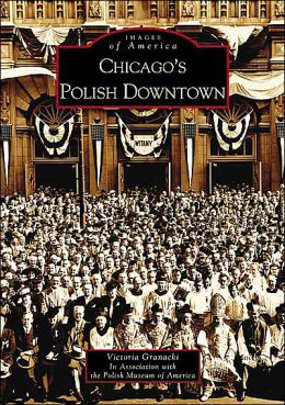 Chicago's Polish Downtown, Illinois (Images of America Series)