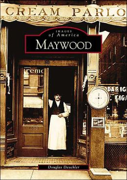 Maywood, Illinois (Images of America Series)
