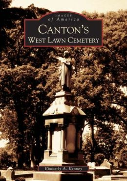 Canton's West Lawn Cemetery, Ohio (Images of America Series)