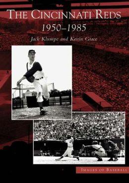 The Cincinnati Reds: 1950-1985, Ohio (Images of Baseball Series)