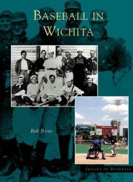 Baseball in Witchita, Kansas (Images of Baseball Series)