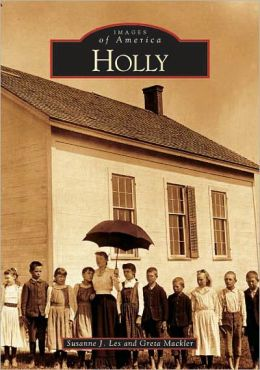 Holly, Michigan (Images of America Series)