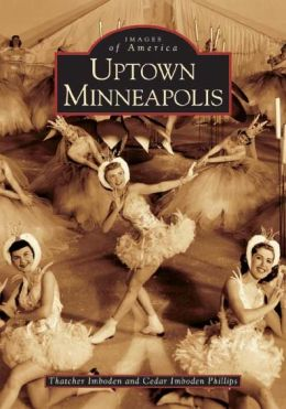 Uptown Minneapolis, Minnesota (Images of America Series)