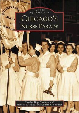 Chicago's Nurse Parade, Illinois (Images of America Series)
