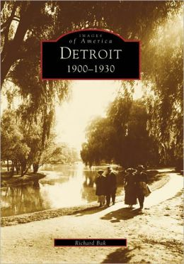 Detroit, Michigan 1900-1930 (Images of America Series)