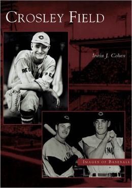 Crosley Field, Ohio (Images of Baseball)