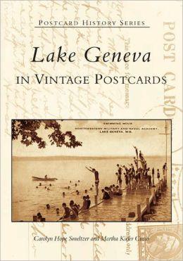 Lake Geneva in Vintage Postcards, Wisconsin (Postcard History Series)
