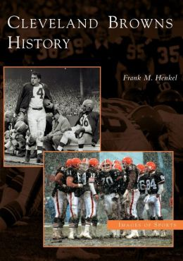 Cleveland Browns History,Ohio (Images of Sports)