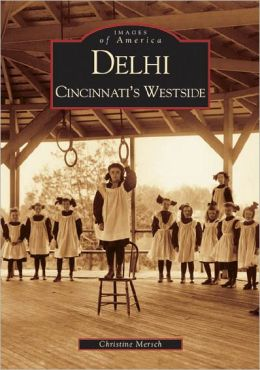 Delhi: Cincinnati's Westside, Ohio (Images of America Series)