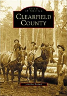 Clearfield County, Pennsylvania (Images of America Series)