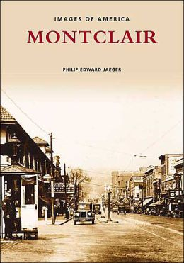 Montclair: A Postcard Guide to Its Past (Images of America Series)