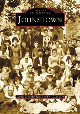 Johnstown, Pennsylvania (Images of America Series)