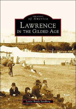 Lawrence in the Gilded Age (Images of America Series)