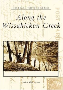 Along the Wissahickon Creek, Pennsylvania (Postcard History Series)