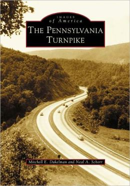 Building the Pennsylvania Turnpike, Pennsylvania (Images of America Series)