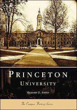 Princeton University, New Jersey (College History Series)