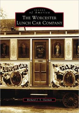 The Worcester Lunch Car Company, Massachusetts (Images of America Series)