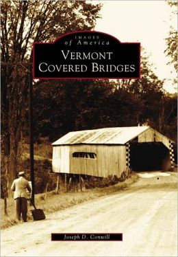Vermont Covered Bridges (Images of America Series)