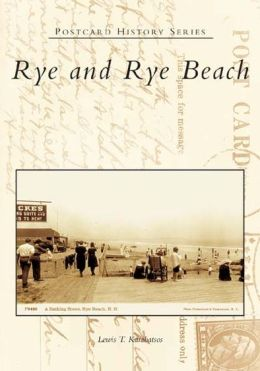 Rye and Rye Beach (Postcard History Series)