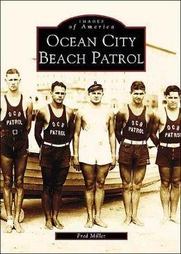 Ocean City Beach Patrol, New Jersey (Images of America Series)