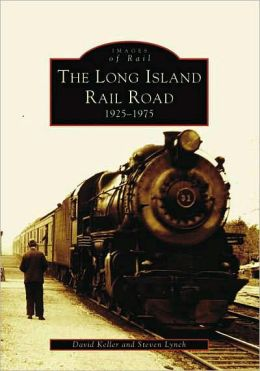 The Long Island Rail Road 1925-1975 (Images of Rail Series)