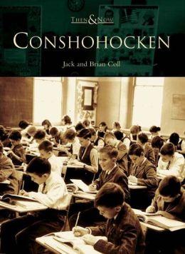 Conshohocken, Pennsylvania (Then & Now)