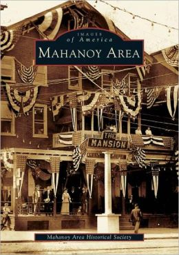 Mahanoy Area, Pennsylvania (Images of America Series)