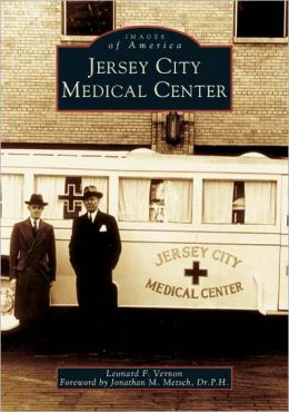 Jersey City Medical Center, New Jersey (Images of America Series)