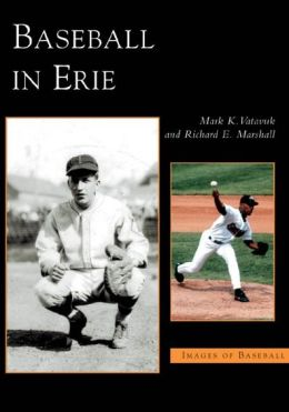 Baseball in Erie, Pennsylvania (Images of Baseball Series)