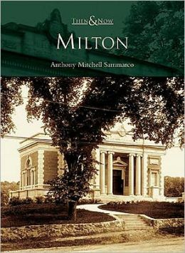 Milton, Massachusetts (Then and Now Series)