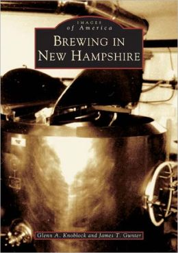 Brewing in New Hampshire (Images of America Series)