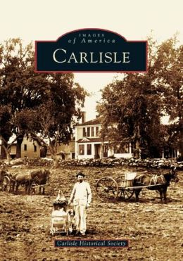 Carlisle, Massachusetts (Images of America Series)