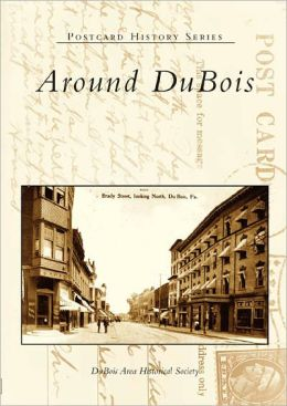 Around DuBois, Pennsylvania (Postcard History Series)