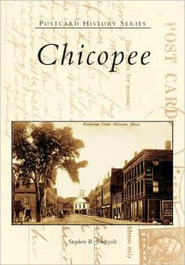 Chicopee, Massachusetts (Postcard History Series)