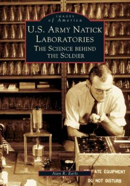 U.S. Army Natick Laboratories: The Science behind the Soldier (Images of America Series)