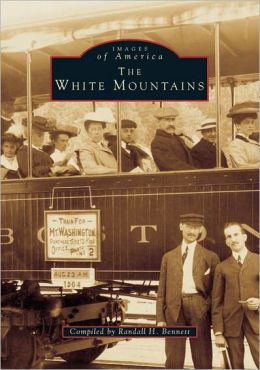 The White Mountains, New Hampshire (Images of America Series)
