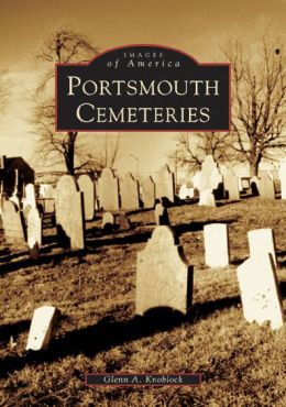 Portsmouth Cemeteries, New Hampshire (Images of America Series)