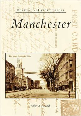 Manchester, New Hampshire (Postcard History Series)