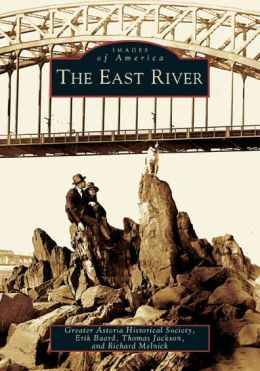 The East River: The Heart of New York (Images of America Series)