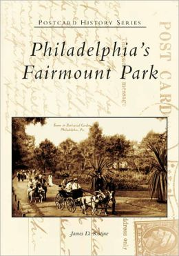 Philadelphia's Fairmount Park, Pennsylvania (Postcard History Series)